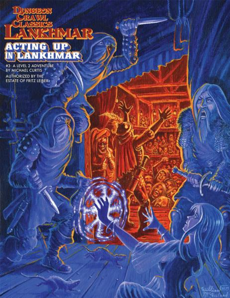 Dungeon Crawl Classics RPG: (Adventure) Lankhmar #3 - Acting Up in Lankhmar