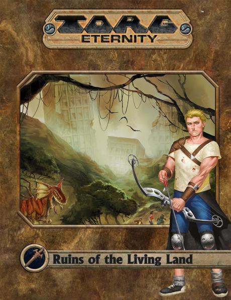 TORG Eternity RPG: Ruins of the Living Land
