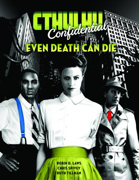 Trail Of Cthulhu RPG: Cthulhu Confidential - Even Death Can Die