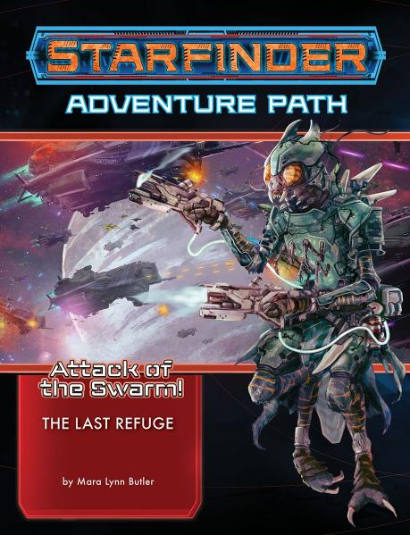 Starfinder RPG Adventure Path: The Last Refuge (Attack of the Swarm 2 of 6)