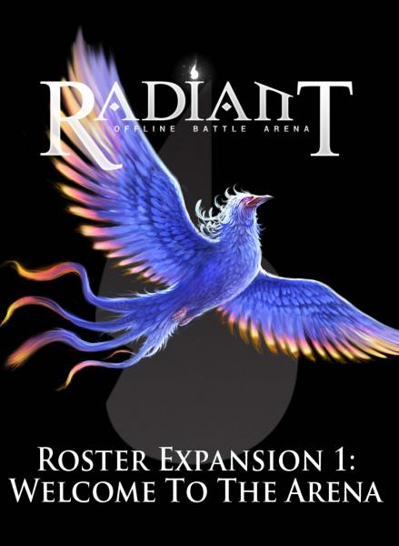 Radiant: Roster Expansion 1 - Welcome to the Arena
