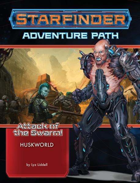 Starfinder RPG Adventure Path: Huskworld (Attack of the Swarm 3 of 6)