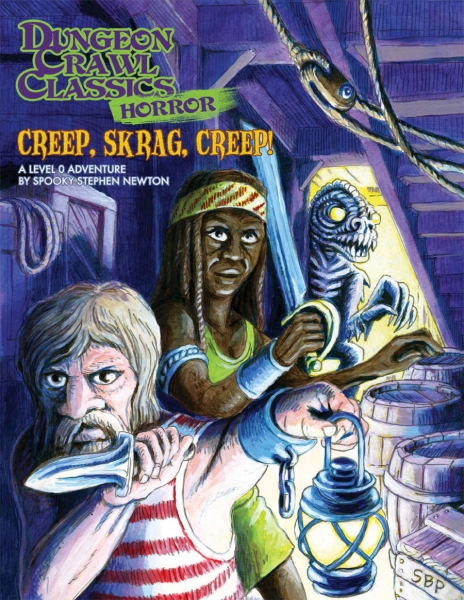 Dungeon Crawl Classics RPG: (Adventure) Horror #5 - Creep, Skrag, Creep