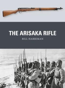 [Weapon #70]  The Arisaka Rifle