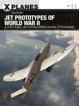 [X-Planes #11] Jet Prototypes of World War II