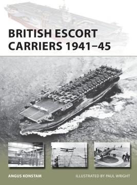 [New Vanguard #274]  British Escort Carriers 1941–45