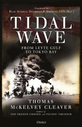 [General Military]  Tidal Wave - From Leyte Gulf to Tokyo Bay