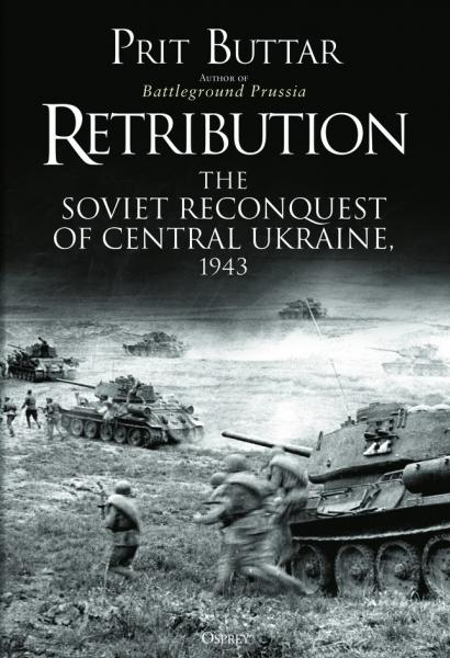 [General Military]  Retribution - The Soviet Reconquest of Central Ukraine, 1943 (HC)