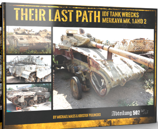 Abteilung 502: Their Last Path IDF - Tank Wrecks Merkava MK 1 and 2