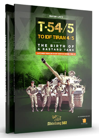 Abteilung 502: T-54/5 to IDF Tiran 4/5 - The Birth of a Bastard Tank