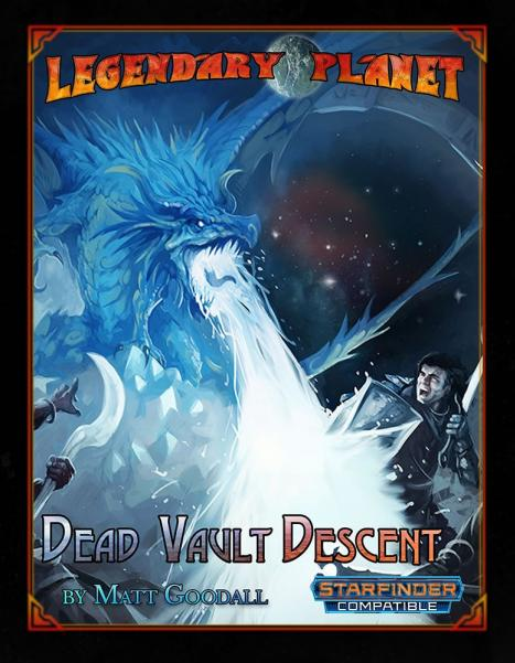 Starfinder RPG: Legendary Planet - Dead Vault Descent