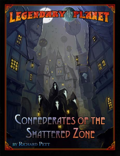 Starfinder RPG: Legendary Planet - Confederates of the Shattered Zone