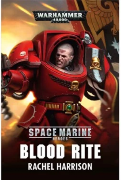 Warhammer 40K Novel: Space Marine Heroes - Blood Rite