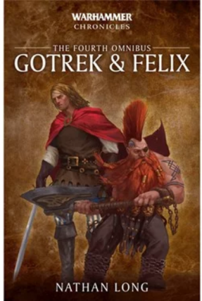 Warhammer 40K: (Novel) Warhammer Chronicles - Gotrek & Felix The 4th Omnibus