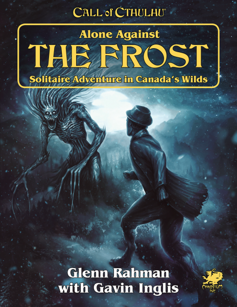 Call of Cthulhu RPG: Alone Against the Frost - Solitaire Adventure in Canada's Wilds