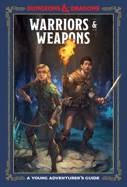 D&D: Warriors & Weapons - A Young Adventurer's Guide (HC)