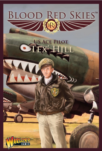 Blood Red Skies: P-40 Warhawk Ace - 'Tex' Hill