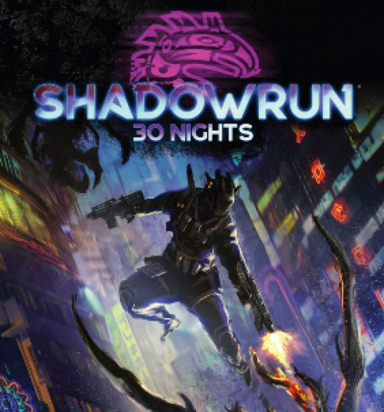 Shadowrun RPG 6th Edition: 30 Nights