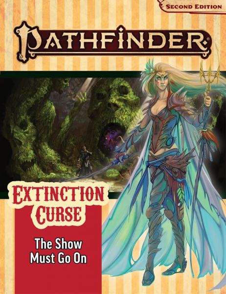 Pathfinder (P2): Pathfinder Adventure Path - The Show Must Go On (Extinction Curse 1 of 6)