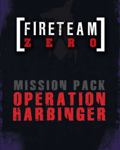 Fireteam Zero: Operation Harbinger Mission Pack