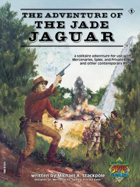 Mercenaries Spies & Private Eyes RPG: Adventure of the Jade Jaguar