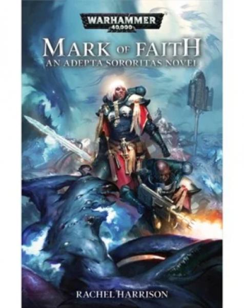 Warhammer 40K: (Novel) Mark of Faith (HC)