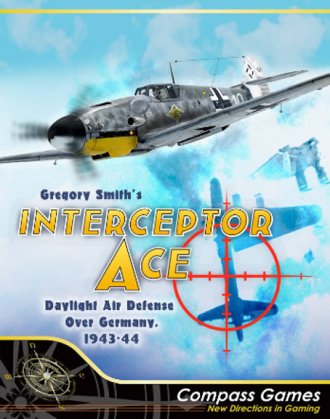 Interceptor Ace: Daylight Air Defense Over Germany, 1943-44