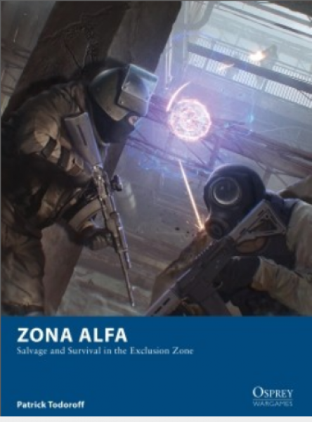 [Osprey Games] Zona Alfa - Salvage and Survival in the Exclusion Zone