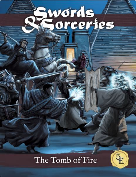 D&D 5th Edition: Sword & Sorceries - The Tomb of Fire (5E)