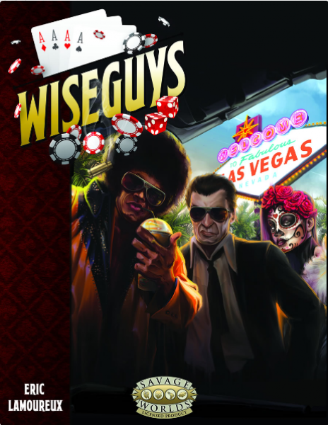 Savage Worlds RPG: Wiseguys - The Savage Guide to Organized Crime