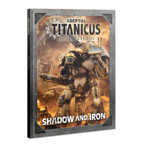 WH40K: Adeptus Titanicus - Shadow and Iron (HC)