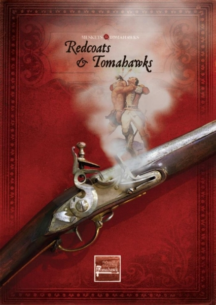 Muskets & Tomahawks: Redcoats and Tomahawks supplement