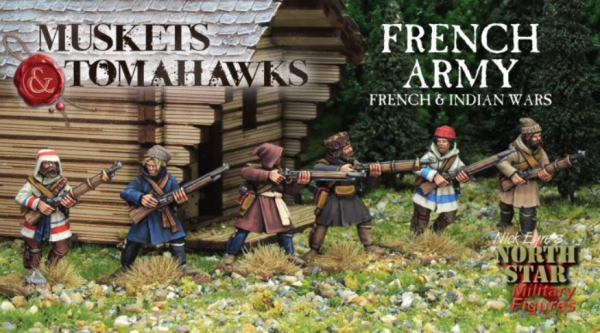 Muskets & Tomahawks: French Army - French & Indian Wars