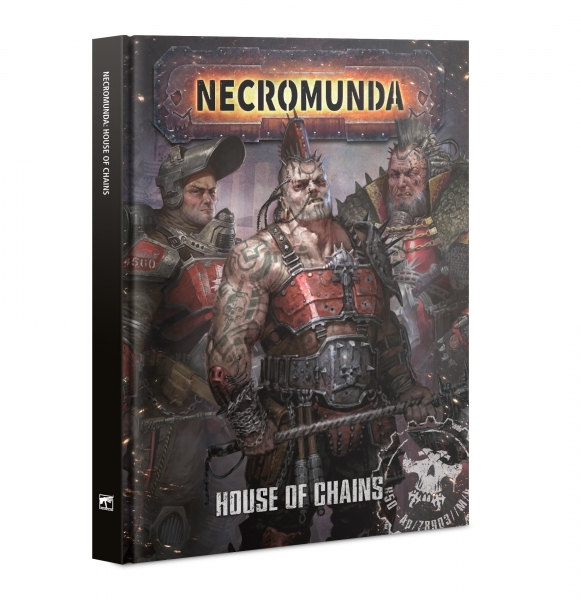 Necromunda: House of Chains (HC)