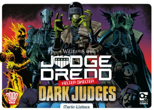 [Osprey Games] Judge Dredd: Helter Skelter - The Dark Judges