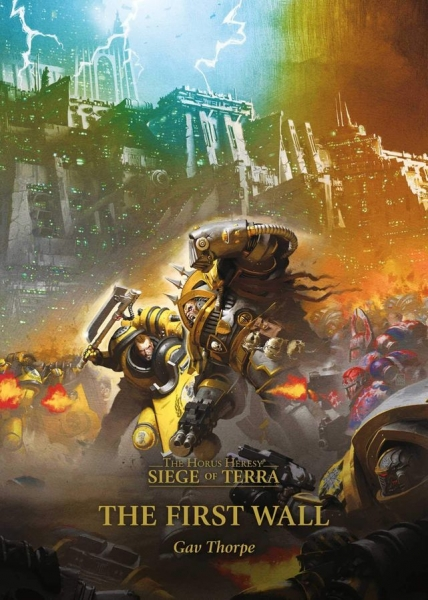 Warhammer 40K: (Novel) Horus Heresy The Siege of Terra - The First Wall (HC)