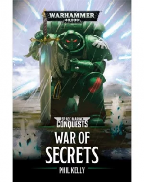WH40K Novels: Space Marine Conquests - War of Secrets