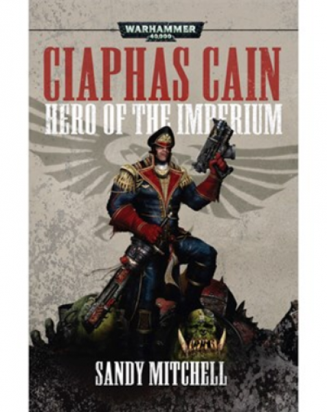 WH40K Novels: Ciaphas Cain - Hero of the Imperium