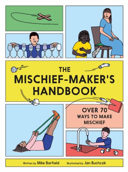 The Mischief Maker's Handbook