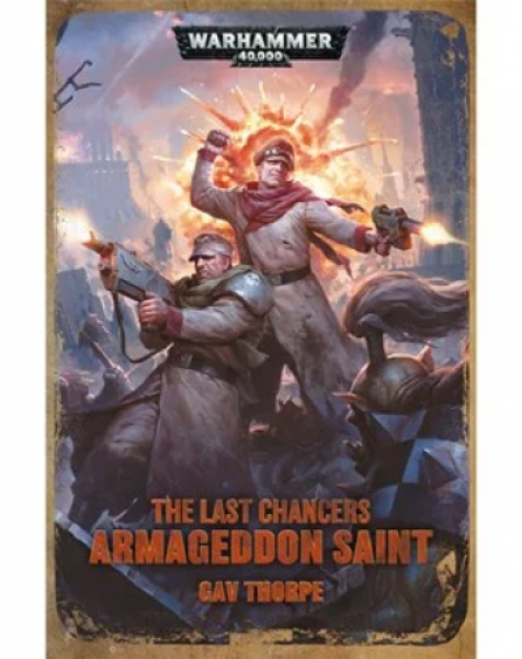 Warhammer 40K: Last Chancers - Armageddon Saint (HC)
