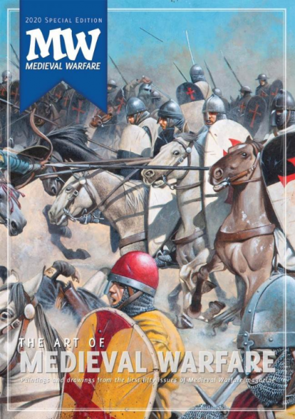 Medieval Warfare Magazine: 2020 Special - The Art of Medieval Warfare