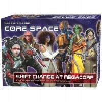 Core Space: Shift Change at MegaCorp
