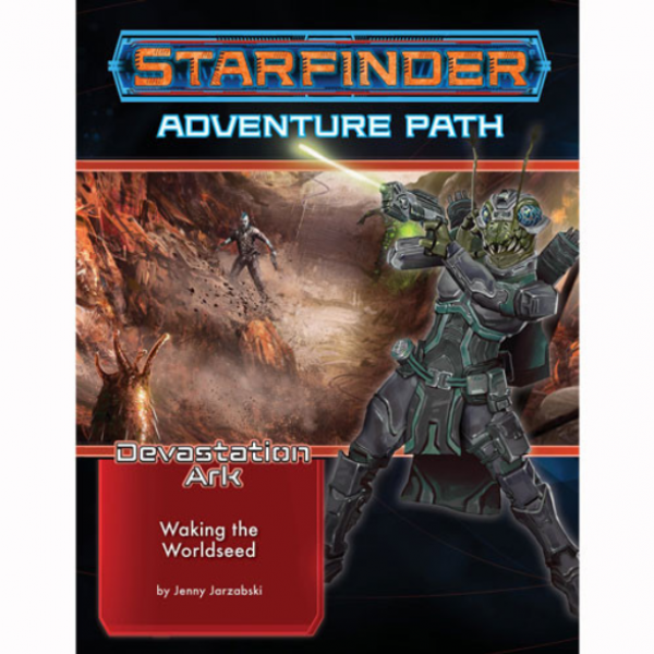 Starfinder RPG: Adventure Path - Waking the Worldseed (Devastation Ark 1 of 3)