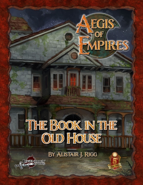 D&D 5th Edition: Aegis of Empires - The Book in the Old House (5E)