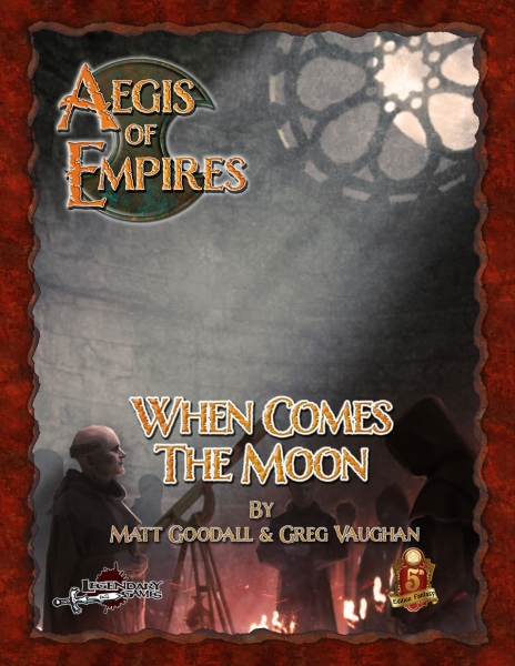 D&D 5th Edition: Aegis of Empires - When Comes the Moon (5E)
