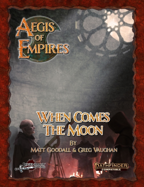 Pathfinder RPG: Aegis of Empires - When Comes the Moon (PF2)
