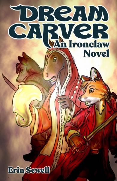 Ironclaw: DREAM-CARVER [Novel]