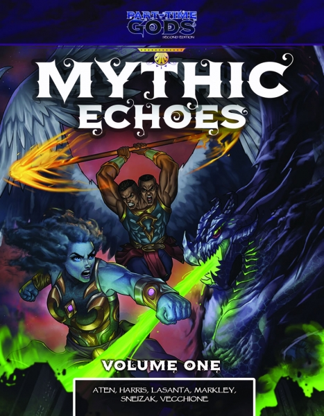 Part-Time Gods: Mythic Echoes Volume One