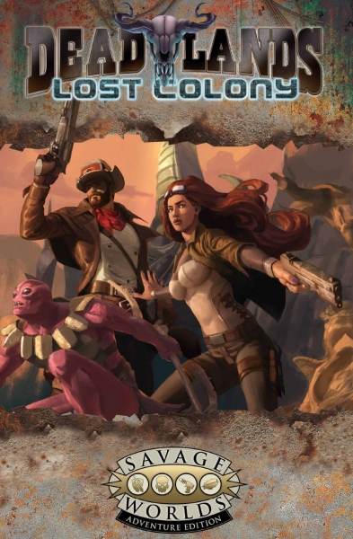 Savage Worlds RPG: Deadlands - Lost Colony