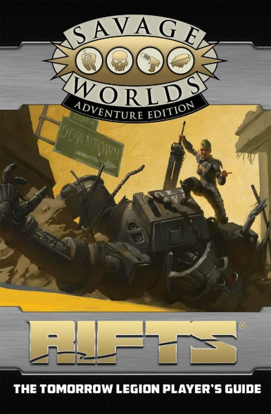 Savage Worlds RPG: (Rifts) The Tomorrow Legion Player's Guide (Adventure Edition)
